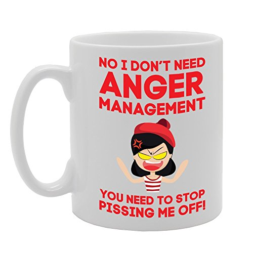 MG2199 No I Don't Need Anger Management, You Need to Stop Pissing Me Off! Novelty Gift ...