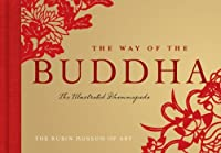 The Way of the Buddha: The Illustrated Dhammapada (Gift Book)
