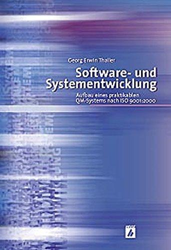 Software- und Systementwicklung. Aufbau eines praktikablen QM-Systems nach ISO 9001:2000.