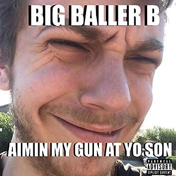 Aimin My Gun at Yo Son