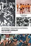 Petites et grandes histoires du rugby catalan : Les villages