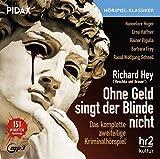 Ohne Geld singt der Blinde nicht / Das komplette 2-teilige Kriminalhörspiel von Richard Hey (Pidax Hörspiel-Klassiker)