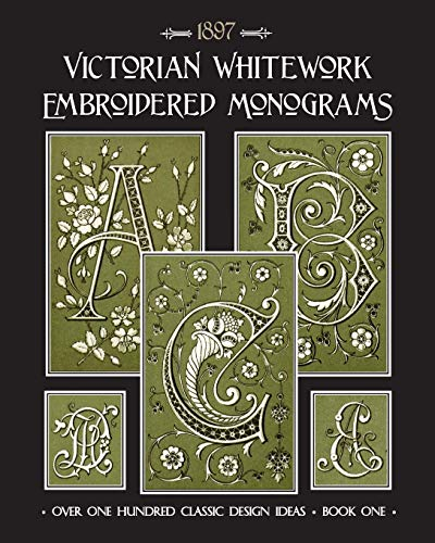 Victorian Whitework Embroidered Monograms: Book 1