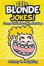 151+ Blonde Jokes!: Funny & Hilarious Blonde Jokes (Funny Jokes)