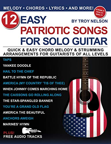12 Easy Patriotic Songs for Solo Guitar: Quick & Easy Chord Melody...