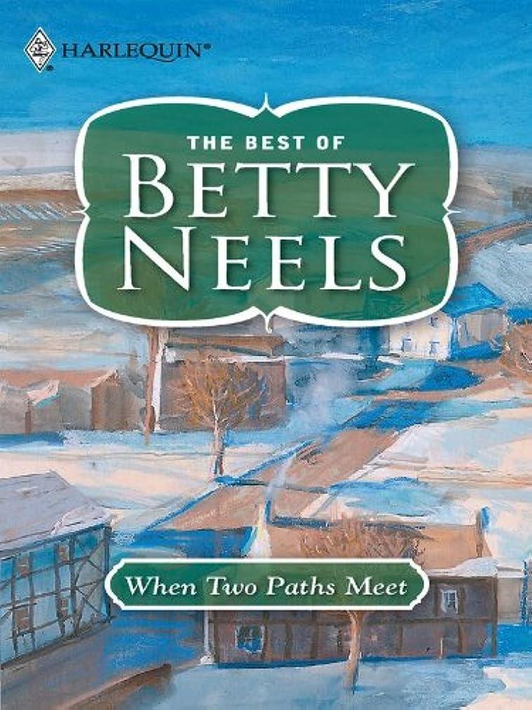 女の子サイズ詐欺師When Two Paths Meet (The Best of Betty Neels) (English Edition)