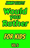 Would You Rather for Kids: Silly One-Liners, Knock Knock Jokes, and More for Boys and Girls Age Eleven, Don't Laugh Challenge, Funny, Silly, Wacky, Wild Jokes (Gift Idea Book 5) (English Edition)