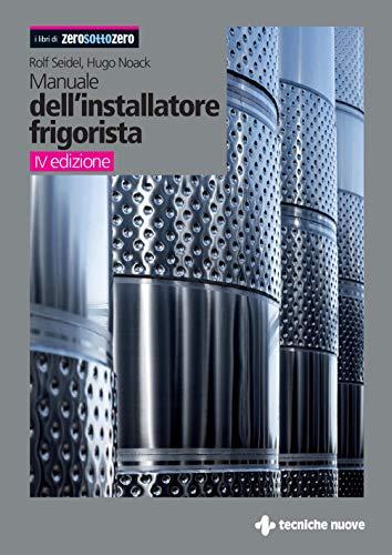Manuale dell'installatore frigorista: IV edizione (Italian Edition)