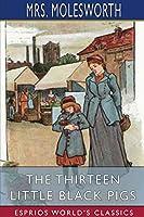 The Thirteen Little Black Pigs (Esprios Classics)