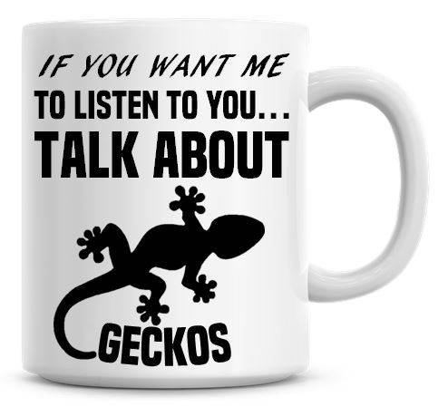 Lplpol If You Want Me To Listen To You Talk About Geckos Kaffeetasse, personalisierbar