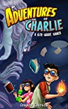 Adventures of Charlie: A 6th Grade Gamer #1