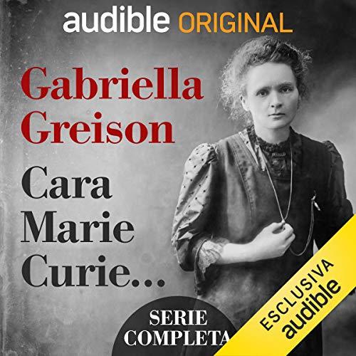 Cara Marie Curie... Serie completa copertina