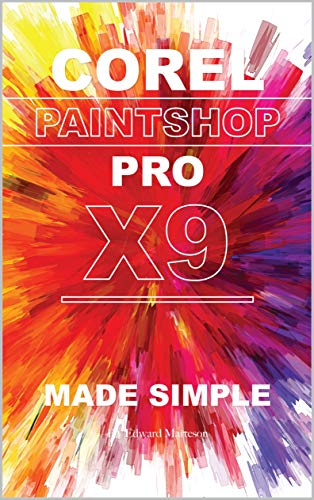 Corel Paintshop Pro X9: Made Simple (English Edition)