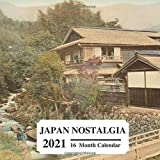 Japan Nostalgia 2021: 16 Month Calendar: Vintage Classic Old Photographs of Japanese Landscapes: Great Book Gift For Calm Greenery Outdoor Nature Scenery