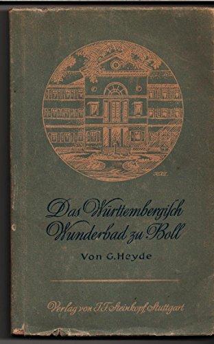 Das württembergisch Wunderbad zu Boll : Ein geschichtlicher Rückblick nach alten u. neuen Quellen