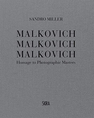 Malkovich Malkovich Malkovich: Homage to Photographic Masters