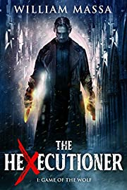 Game of the Wolf (The Hexecutioner Book 1)