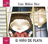 Mi Primer Luis Mateo Díez. El niño de plata