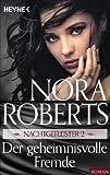 Der geheimnisvolle Fremde von Nora Roberts