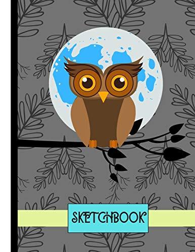 SKETCHBOOK: Owl at Midnight Print Novelty Gift - Owl Sketchbook for Girls, Artists, Kids, Teens and Women