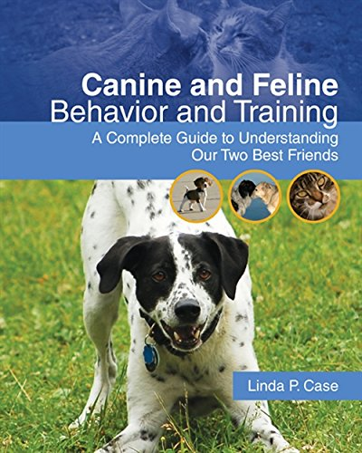 Canine and Feline Behavior and Training: A Complete Guide...