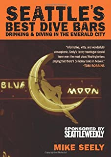 Seattle's Best Dive Bars: Drinking & Diving in the Emerald City