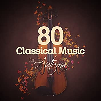 80 Classical Music for Autumn