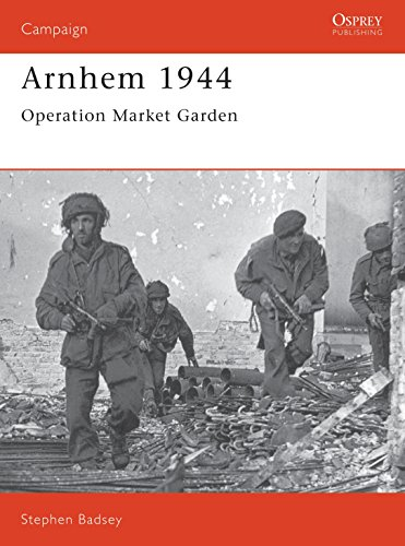 Arnhem 1944: Operation 'Market Garden': No. 24 (Campaign)
