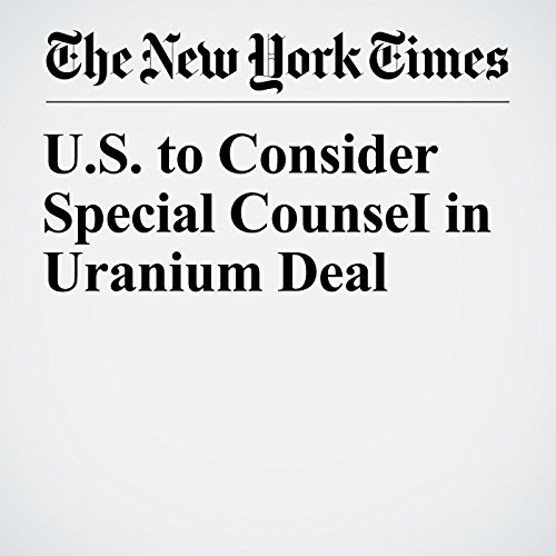 U.S. to Consider Special CounseI in Uranium Deal copertina