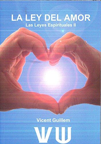 LA LEY DEL AMOR (LAS LEYES ESPIRITUALES II)