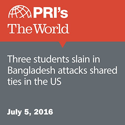 Three Students Slain in Bangladesh Attacks Shared Ties in the US audiobook cover art