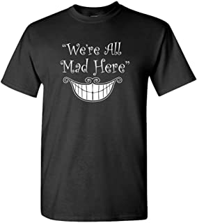 We're All MAD HERE - Wonderland Alice's Adventures - Mens Cotton T-Shirt
