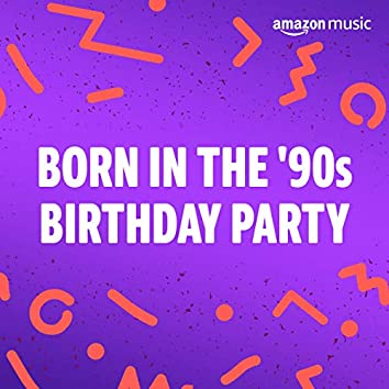 Born in the 90s Birthday Party