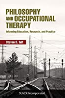 Philosophy and Occupational Therapy: Informing Education, Research, and Practice