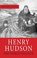 Henry Hudson: New World Voyager (A Quest Biography)