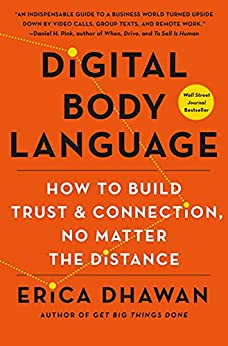 Digital Body Language: How to Build Trust and Connection, No Matter the Distance (English Edition) van [Erica Dhawan]