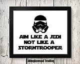 Aim Like a Jedi Not Like a Stormtrooper 8x10 Art Print - Bathroom Decor