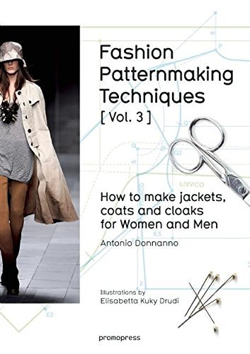 Fashion Patternmaking Techniques [ Vol. 3 ]: How to Make Jackets, Coats and Cloaks for Women and Men (Promopress, Band 3)