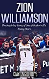 Zion Williamson: The Inspiring Story of One of Basketball's Rising Stars (Basketball Biography Books) (English Edition)