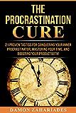 拖延症治疗:21个行之有效的策略,征服你内心的拖延者,掌握你的时间,提高你的生产力!