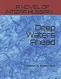 Deep Waters Ahead: Translated By Mujahid Eshai