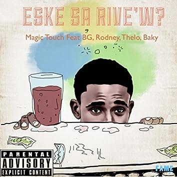 Eske Sa Rive'w? (feat. BG, Rodney, Thelo & Baky)