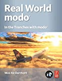 Real World Modo: The Authorized Guide: In the Trenches with Modo (English Edition)