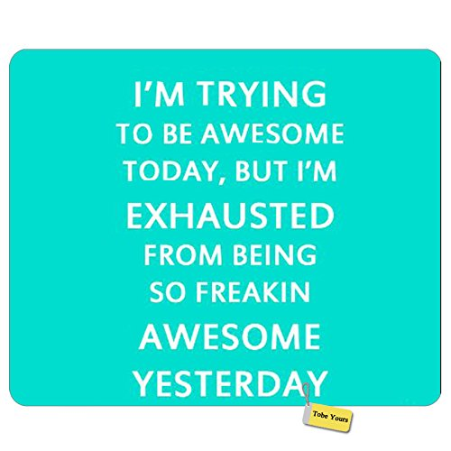Gaming Mouse Pad Custom I'm Trying to Be Awesome Today,But I'm Exhausted from Being So Freakin Motivational Funny Sign Inspirational Quote Mice Mouse Pad