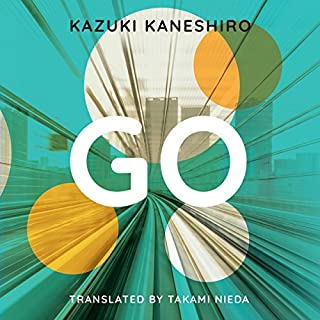 Go                   By:                                                                                                                                 Kazuki Kaneshiro,                                                                                        Takami Nieda                               Narrated by:                                                                                                                                 Brian Nishii                      Length: 5 hrs and 34 mins     107 ratings     Overall 3.9