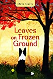 LEAVES ON FROZEN GROUND (Guernica World Editions, Band 11)