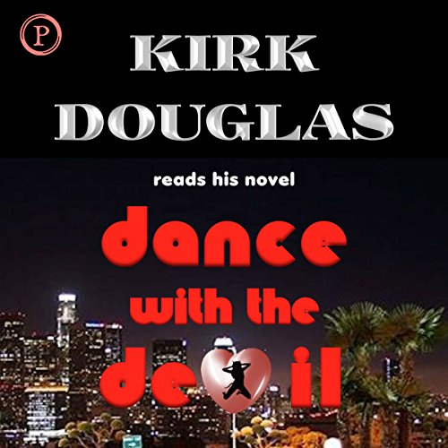 Dance with the Devil: A Novel                   By:                                                                                                                                 Kirk Douglas                               Narrated by:                                                                                                                                 Kirk Douglas                      Length: 3 hrs     Not rated yet     Overall 0.0