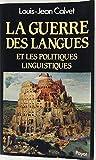 La Guerre des langues - Et les politiques linguistiques