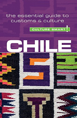 Chile - Culture Smart! The Essential Guide to Customs & Culture [Idioma Inglés]