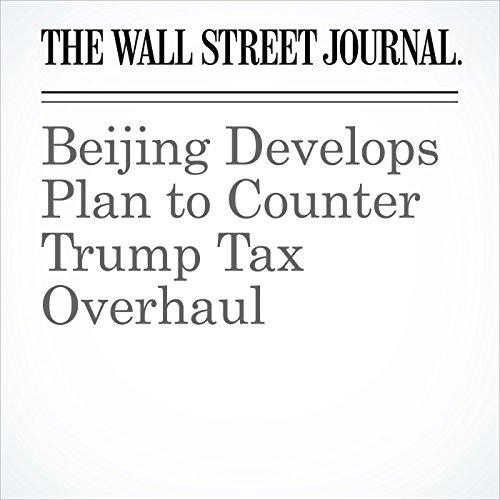 Beijing Develops Plan to Counter Trump Tax Overhaul copertina